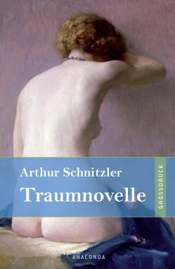 Arthur Schnitzler. Traumnovelle. Großdruck.