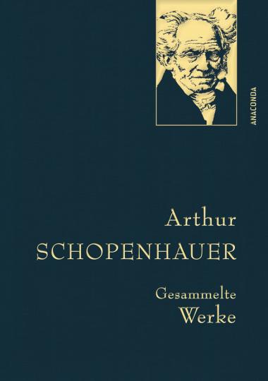 Arthur Schopenhauer. Gesammelte Werke.