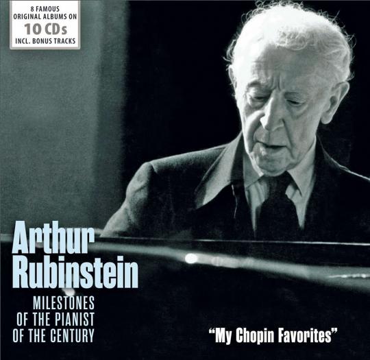 Artur Rubinstein. Milestones Of The Pianist Of The Century. »My Chopin Favorites«. 10 CDs.