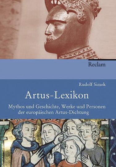 Artus- Lexikon. Mythos und Geschichte, Werke und Personen der europäischen Artus-Dichtung.
