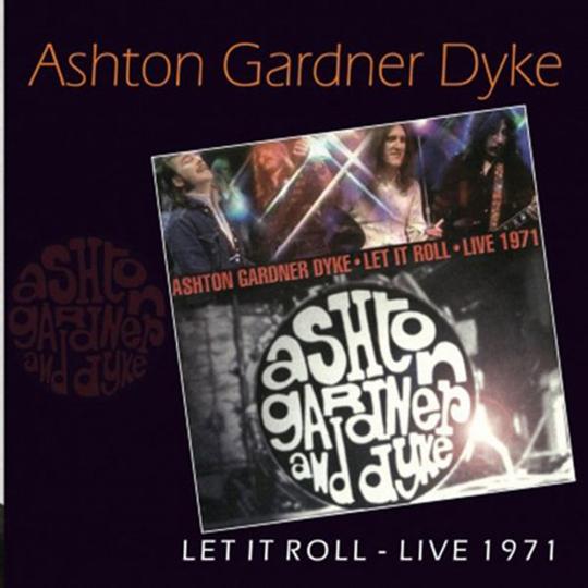 Ashton, Gardner & Dyke. Let It Roll: Live 1971. CD.
