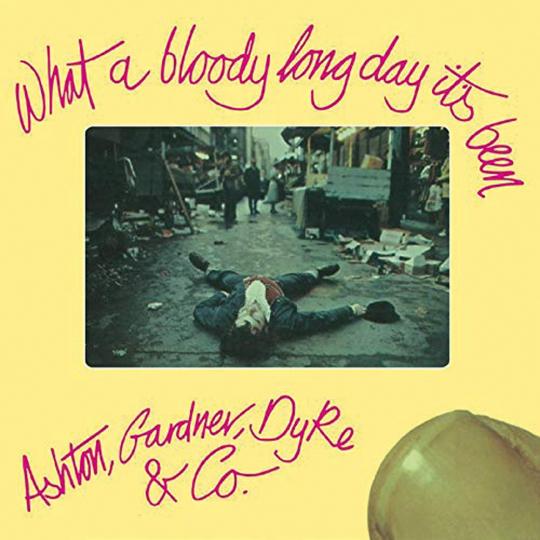 Ashton, Gardner & Dyke. What A Bloody Long Day It's Been. CD.