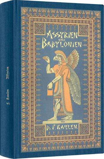 Assyrien und Babylonien - Reprint der Originalausgabe von 1891 nach den neuesten Entdeckungen - Mit 87 in den Test gedruckten Holzschnitten, einer Inschrift-Tafel und zwei Karten