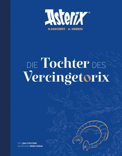 Asterix 38. Die Tochter des Vercingetorix. Artbook.