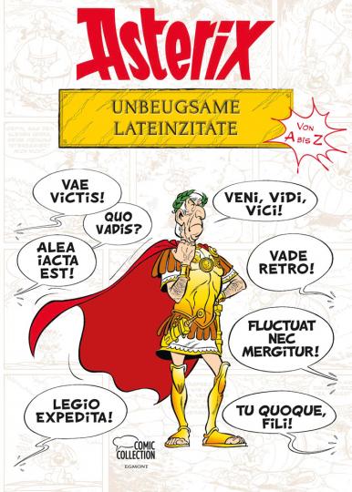 Asterix - Unbeugsame Lateinzitate von A bis Z.
