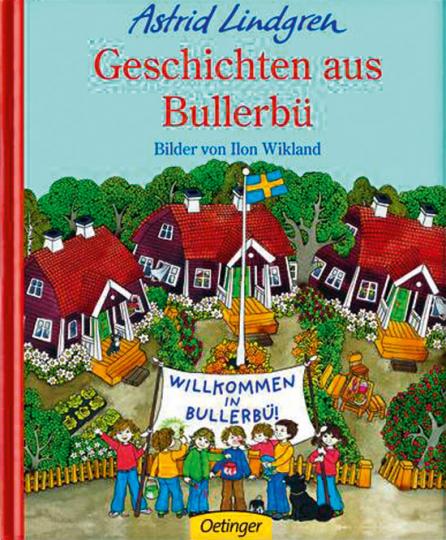 Astrid Lindgren. Geschichten aus Bullerbü.