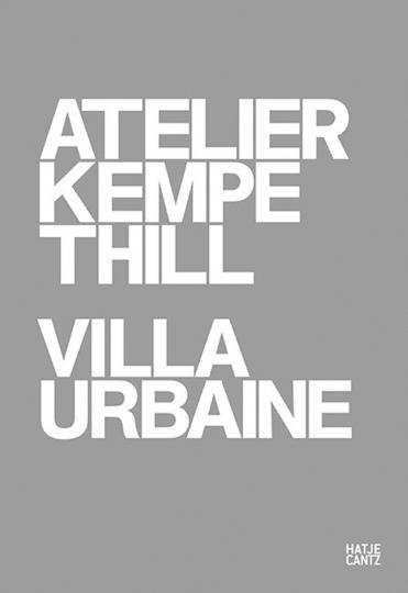Atelier Kempe Thill. Villa Urbaine.