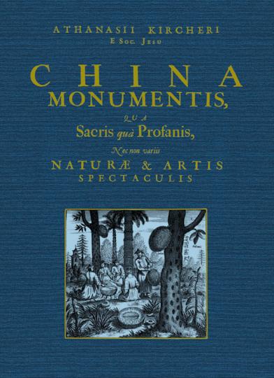 Athanasius Kircher. China Monumentis. Faksimile Reprint.