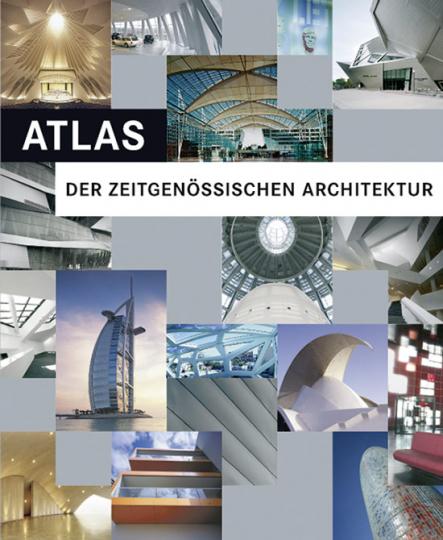Atlas der zeitgenössischen Architektur. - Barcelona 2010.