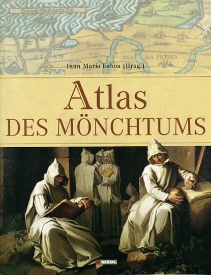 Atlas des Mönchtums.