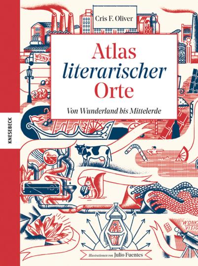 Atlas literarischer Orte. Von Wunderland bis Mittelerde.