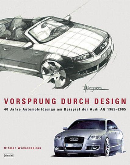 Audi Design - 40 Automobilgestaltung von 1965 bis zur Gegenwart