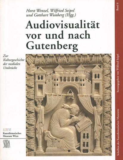 Audiovisualität vor und nach Gutenberg. Zur Kulturgeschichte der medialen Umbrüche