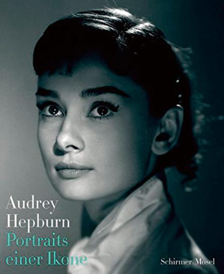 Audrey Hepburn. Portraits einer Ikone.