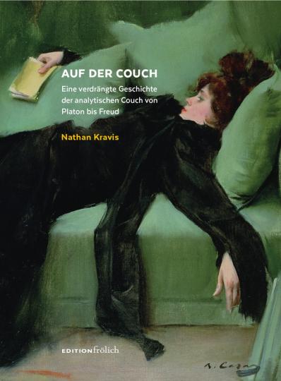 Auf der Couch. Eine verdrängte Geschichte der analytischen Couch von Platon bis Freud.