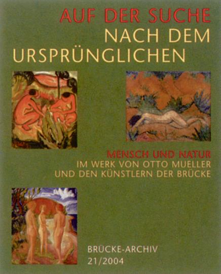 Auf der Suche nach dem Ursprünglichen - Mensch und Natur im Werk von Otto Mueller und den Künstlern der Brücke.