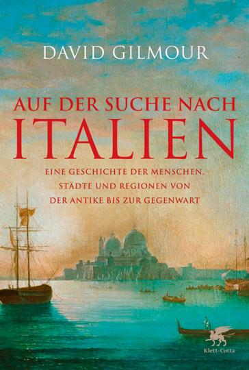 Auf der Suche nach Italien. Eine Geschichte der Menschen, Städte und Regionen von der Antike bis zur Gegenwart.