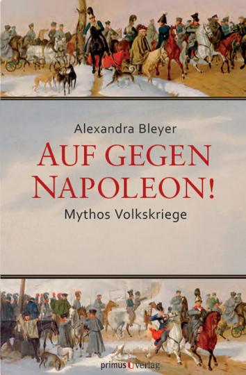 Auf gegen Napoleon! Mythos Volkskriege.