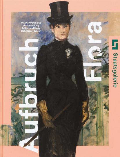 Aufbruch Flora. Meisterwerke aus der Sammlung Arthur und Hedy Hahnloser-Bühler.