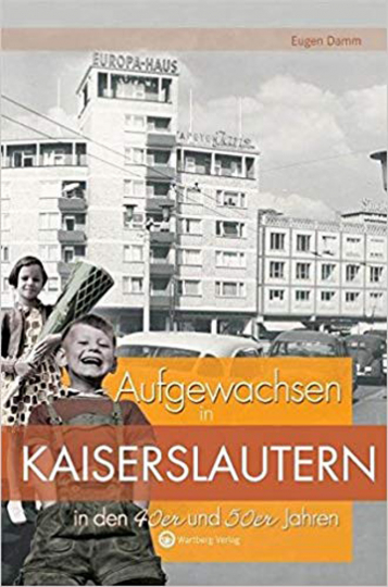 Aufgewachsen in Kaiserslautern in den 40er und 50er Jahren.