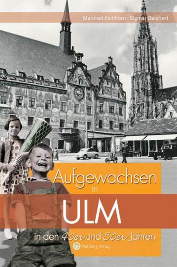 Aufgewachsen in Ulm in den 40er und 50er Jahren.