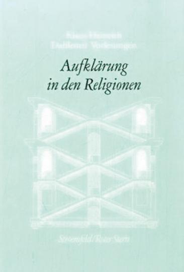 Aufklärung in den Religionen. Dahlemer Vorlesungen 8