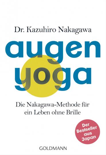 Augen-Yoga - Die Nakagawa-Methode für ein Leben ohne Brille