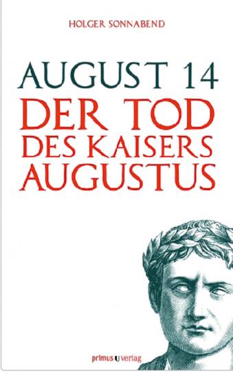 August 14. Der Tod des Kaisers Augustus.