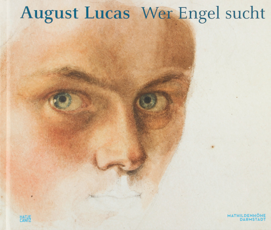 August Lucas. Wer Engel sucht.