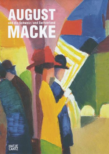 August Macke und die Schweiz.