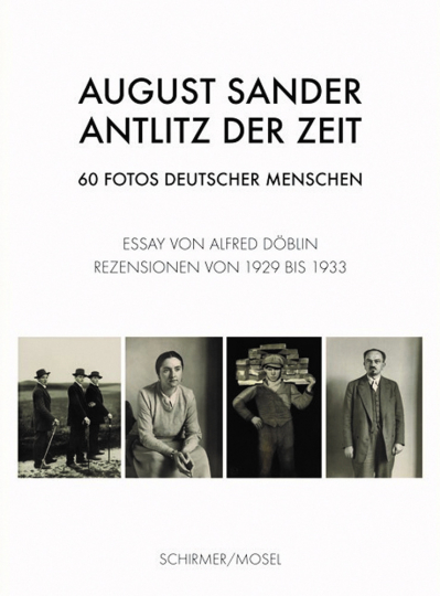 August Sander. Antlitz der Zeit. 60 Fotos deutscher Menschen.
