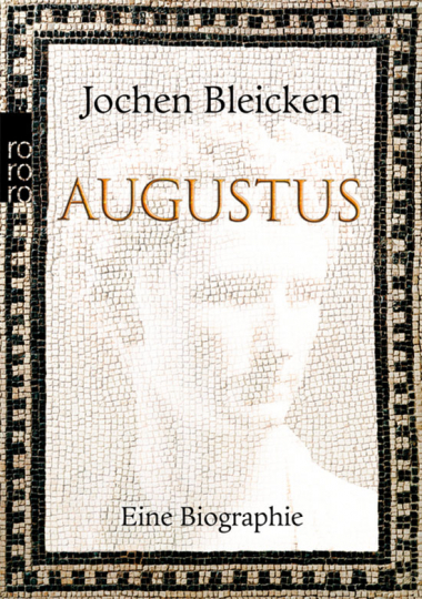 Augustus. Eine Biographie.