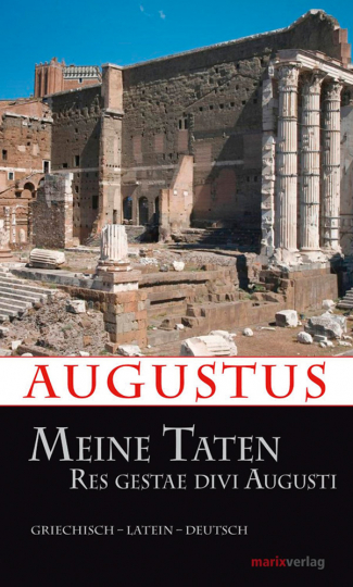 Augustus. Meine Taten. Res gestae divi Augusti.