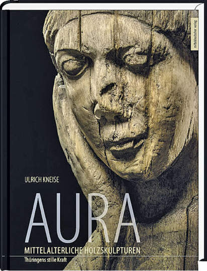 Aura - Mittelalterliche Holzskulpturen. Thüringens stille Kraft.