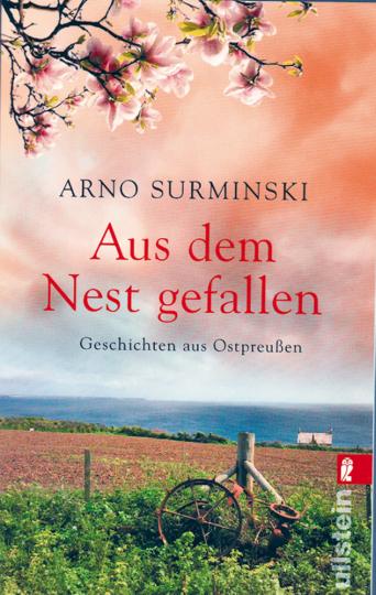 Aus dem Nest gefallen - Sämtliche ostpreußische Geschichten