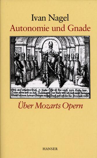 Autonomie und Gnade - Über Mozarts Opern