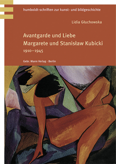 Avantgarde und Liebe. Margarete und Stanislaw Kubicki 1910-1945.