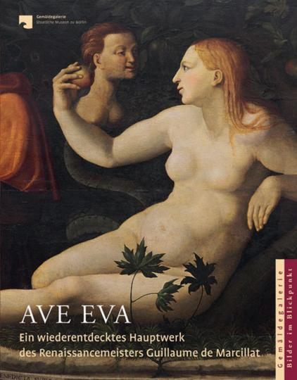 Ave Eva. Ein wiederentdecktes Hauptwerk des Renaissancemeisters Guillaume de Marcillat.