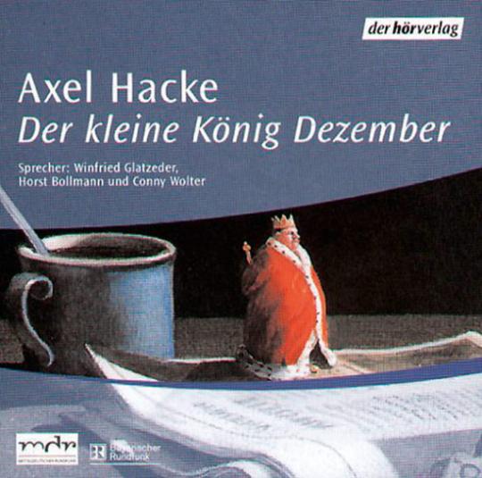 Axel Hacke. Der Kleine König Dezember. Hörspiel. 1 CD.