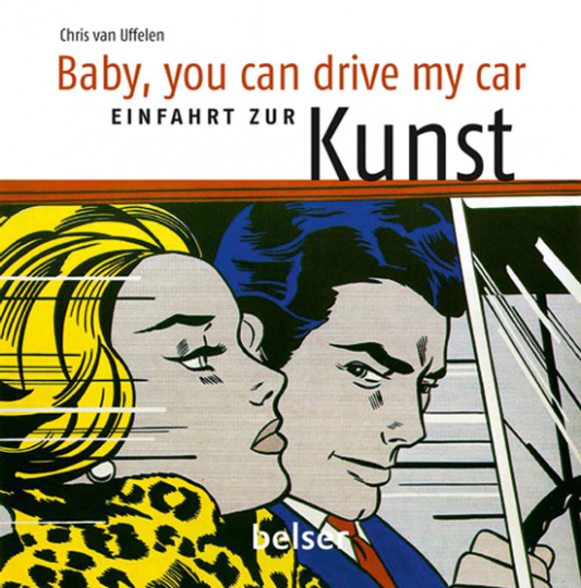 Baby you can drive my car. Automobile Kunst.