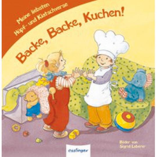 Backe, backe, Kuchen! - Meine liebsten Hüpf- und Klatschverse
