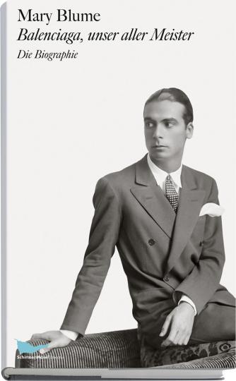 Balenciaga, unser aller Meister. Die Biographie.