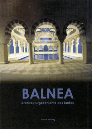 Balnea. Architekturgeschichte des Bades.