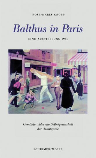 Balthus in Paris. Eine Ausstellung 1934.