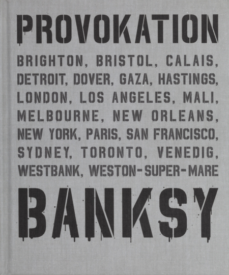Banksy. Achtung Provokation!