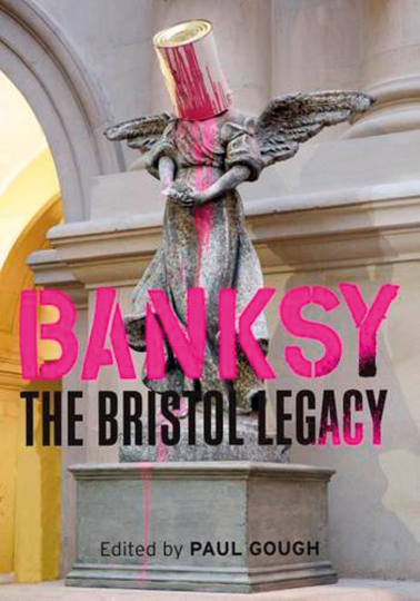 Banksy. The Bristol Legacy.