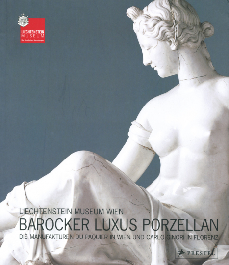 Barocker Luxus Porzellan. Die Manufakturen Du Paquier in Wien und Carlo Ginori in Florenz.