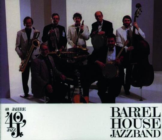Barrelhouse Jazzband. 40 Jahre Barrelhouse Jazzband. 2 CDs.