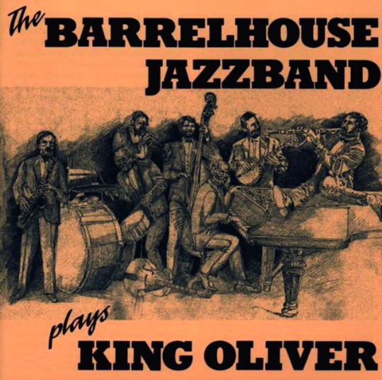 Barrelhouse Jazzband. Plays King Oliver. CD.