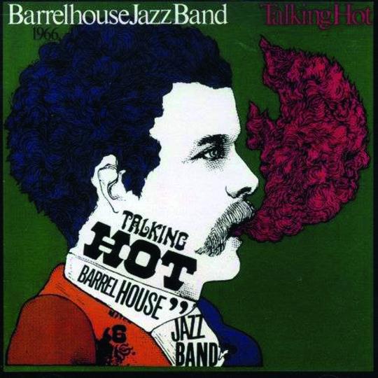 Barrelhouse Jazzband. Talking Hot. CD.